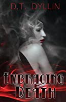 Embracing Death (The Death Trilogy #2)