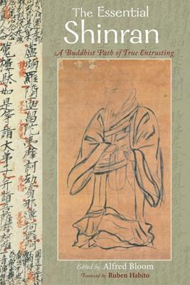 The Essential Shinran A Buddhist Path of True Entrusting