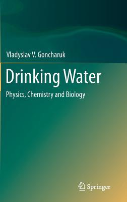 Drinking Water: Physics, Chemistry and Biology