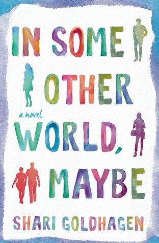 In Some Other World, Maybe by Shari Goldhagen