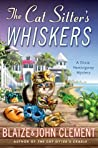 The Cat Sitter's Whiskers (A Dixie Hemingway Mystery, #10)