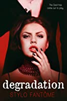Degradation (The Kane Trilogy, #1)