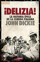 ¡Delizia!: La historia épica de la comida italiana