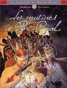 Les mutinés de Port-Royal (La jeunesse de barbe rouge, #5)