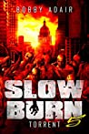 Torrent (Slow Burn, #5)