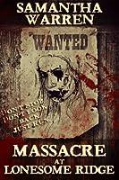 Massacre at Lonesome Ridge (Lonesome Ridge #1)