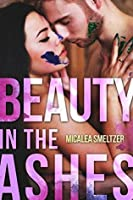 Beauty in the Ashes (Beautifully Broken Book 1)