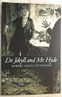 Dr. Jekyll and Mr. Hyde and Other Strange Tales