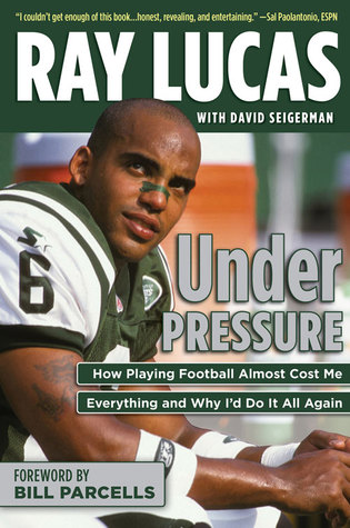 Under Pressure: How Playing Football Almost Cost Me Everything and Why I'd Do It All Again