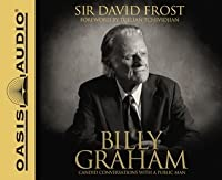 Billy Graham (Library Edition): Candid Conversations with a Public Man