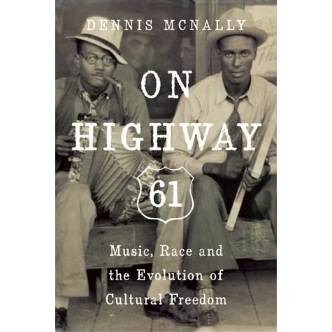 Race Music On Highway 61 and the Evolution of Cultural Freedom