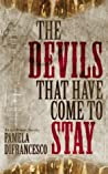 The Devils That Have Come to Stay