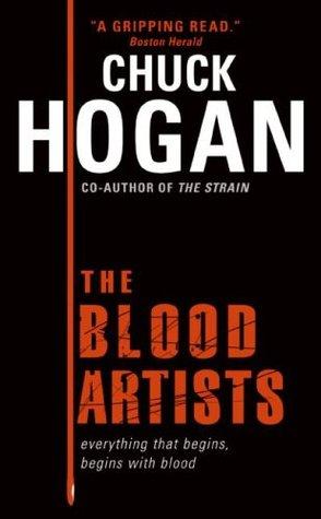The Blood Artists by Chuck Hogan
