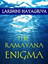 The Ramayana Enigma : The untold story of the disappearance of the Rama Empire of India