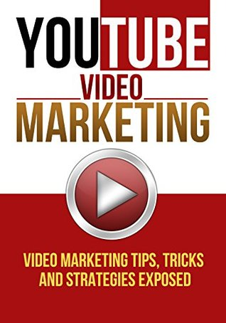 YouTube Video Marketing: Video Marketing Tips, Tricks And Strategies EXPOSED (youtube video marketing, video marketing, online video marketing, youtube ... video production, marketing strategy)