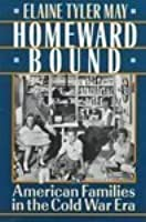 Elaine tyler may homeward bound thesis