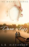 Dare to Kiss (Maxwell, #1)