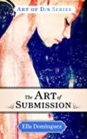 The Art of Submission (The Art of D/s, #1)