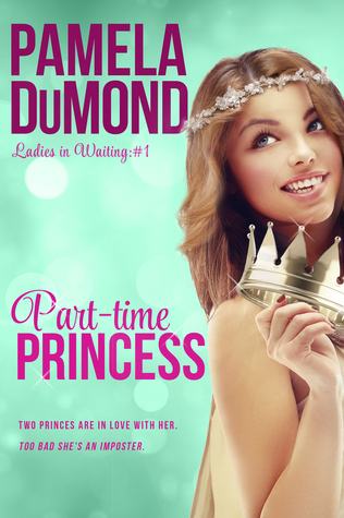 Part-time Princess (Ladies in Waiting #1)