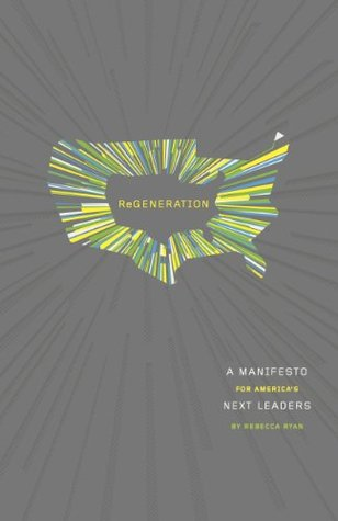 Regeneration: A Manifesto for America's Next Leaders