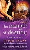 The Danger of Destiny (Mystwalker, #4)