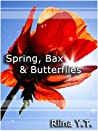 Spring, Bax & Butterflies by Riina Y.T.