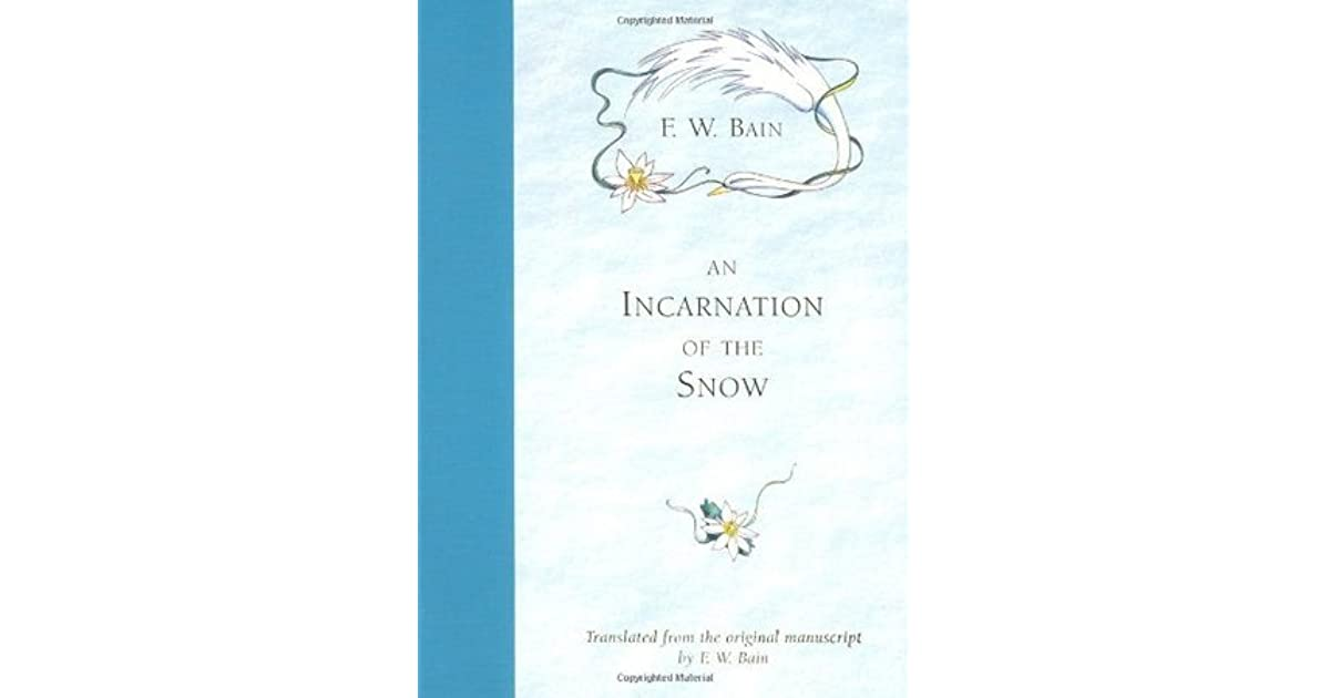 An Incarnation of the Snow by Francis William Bain