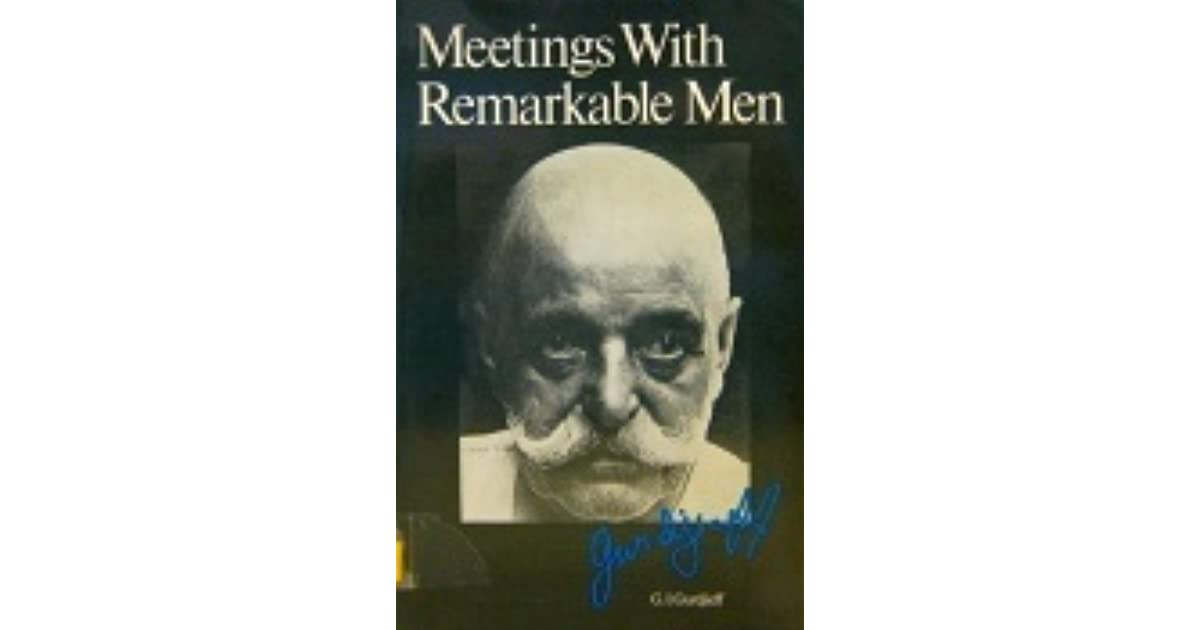 Meetings With Remarkable Men by G I  Gurdjieff