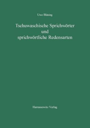 Tschuwachische Sprichworter Und Sprichwortliche Redensarten By Uwe Blasing