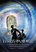 Túneis da Morte (Necrovias, #1)