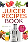 The Juicer Recipes Book: 150 Healthy Juicer Recipes to Unleash the Nutritional Power of Your Juicing Machine