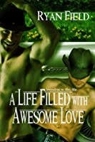 A Life Filled with Awesome Love