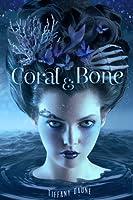 Coral & Bone (Book One)