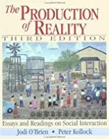 the production of reality essays and readings on social the production of reality essays and readings on social interaction