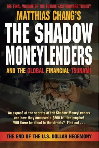The Shadow Moneylenders and the Global Financial Tsunami