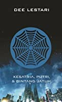 Supernova: Ksatria, Puteri, dan Bintang Jatuh (Supernova, #1)