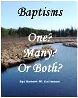 Baptisms: One? Many? Or Both?