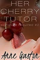 Her Cherry Tutor (Signature Required, Part 2)