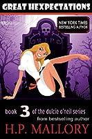 Great Hexpectations (Dulcie O'Neil, #3)