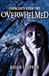 Overwhelmed (Turncoats #2)