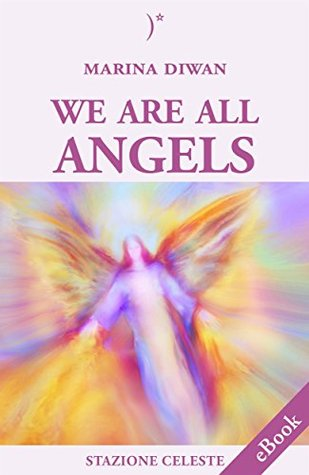 We are all Angels: 8 (Stazione Celeste eBook)