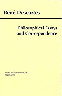 Descartes: Philosophical Essays and Correspondence