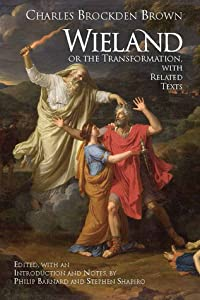 Wieland; or The Transformation: with Related Texts
