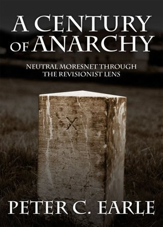 A Century of Anarchy: Neutral Moresnet through the Revisionist Lens