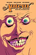 The Auteur, Book 1: Presidents Day
