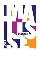 Matisse - Uma vida