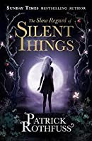 The Slow Regard of Silent Things (The Kingkiller Chronicle, #2.5)
