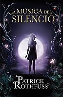 La música del silencio (Crónica del asesino de reyes, #2.5)