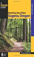 Best Easy Day Hikes Eugene, Oregon (Best Easy Day Hikes Series)
