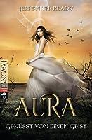 Geküsst von einem Geist (Aura, #2)